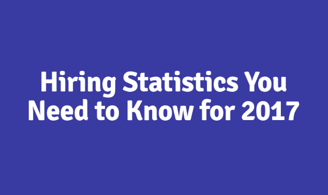 Hiring Statistics You Need To Know For 2017