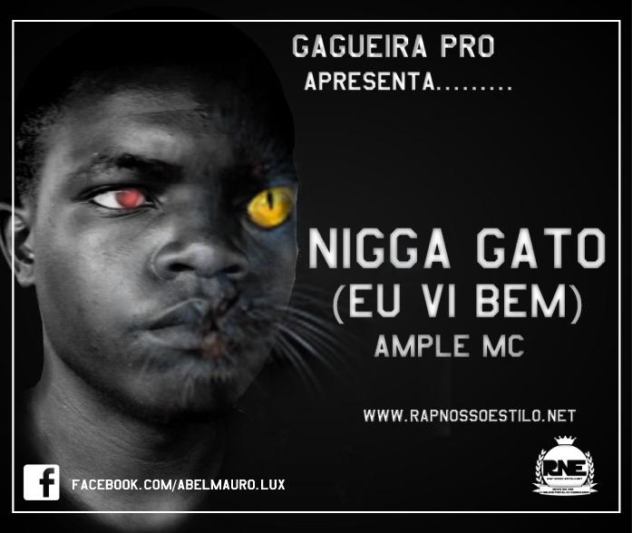 Ample MC - Nigga Gato (Eu Vi Bem)