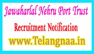 Jawaharlal Nehru Port TrustJNPT Recruitment Notification 2017