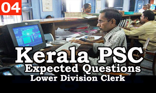 Kerala PSC - Expected/Model Questions for LD Clerk - 4
