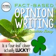 https://www.teacherspayteachers.com/Product/Fact-Based-Opinion-Writing-for-St-Patricks-Day-2376903