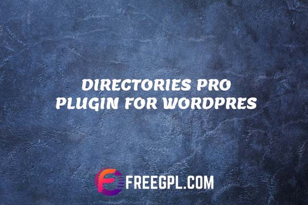 Directories Pro Plugin for WordPress Nulled Download Free