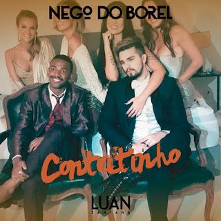 Baixar Música Contatinho - Nego do Borel Ft. Luan Santana