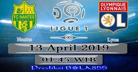 Prediksi Bola855 Nantes vs Lyon 13 April 2019