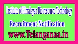 Institute of Himalayan Bio resource TechnologyIHBT Recruitment Notification 2017