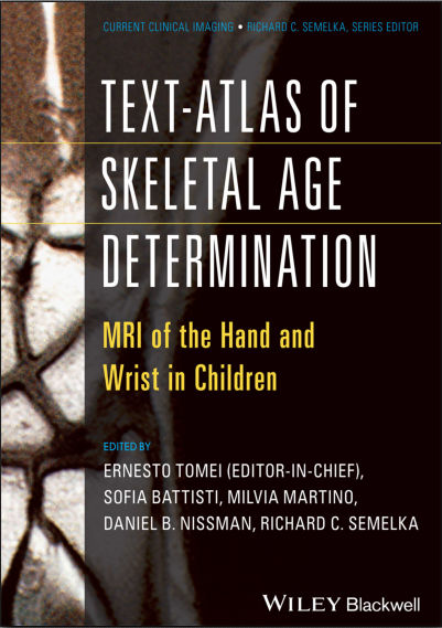 Text-atlas of skeletal age determination - MRI of the hand and wrist in children [Wiley] [2014] [PDF]