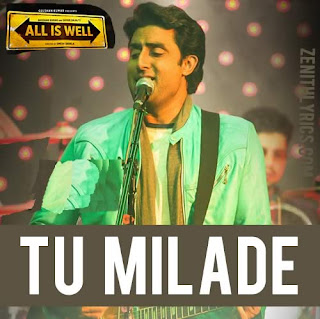 Tu Milade Lyrics - All Is Well