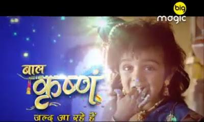 'Baal Krishna' Big Magic Upcoming Tv Serial Wiki Plot,Cast,Promo,Timing,Title Song,Pics
