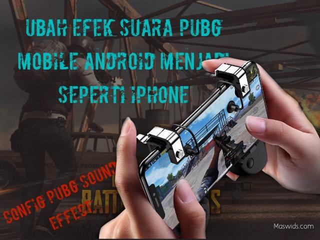 cara ubah efek suar pubg seperti iphone