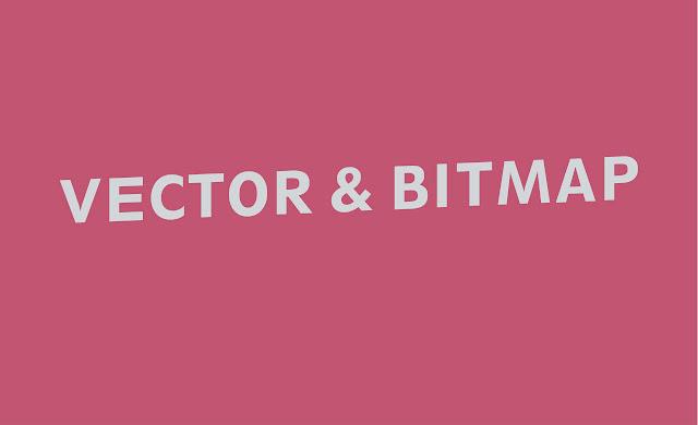 Pengertian dan Perbedaan Vector dan Bitmap