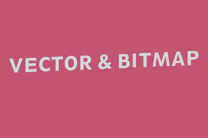 Pengertian dan Perbedaan Vector dan Bitmap, Desainer Grafis Harus Tahu