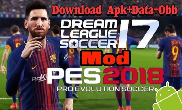 Download DLS 18 - Dream League Soccer mod Pes 2018 Apk Data Obb Game