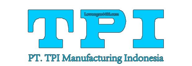 Lowongan Kerja PT. TPI Manufacturing Indonesia