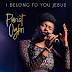 MULTI-AWARD WINNING GOSPEL SENSATION, PURIST OGBOI RELEASES NEW SINGLE ''I BELONG TO YOU JESUS''