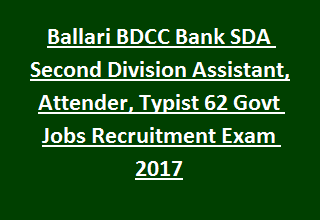 Ballari BDCC Bank SDA Second Division Assistant, Attender, Typist 62 Govt Jobs Recruitment Exam Online Notification 2017