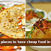 Top 10 Places to Have Cheap Food in Delhi