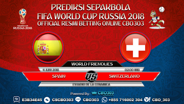 Prediksi Bola Spain VS Switzerland 04 Juni 2018