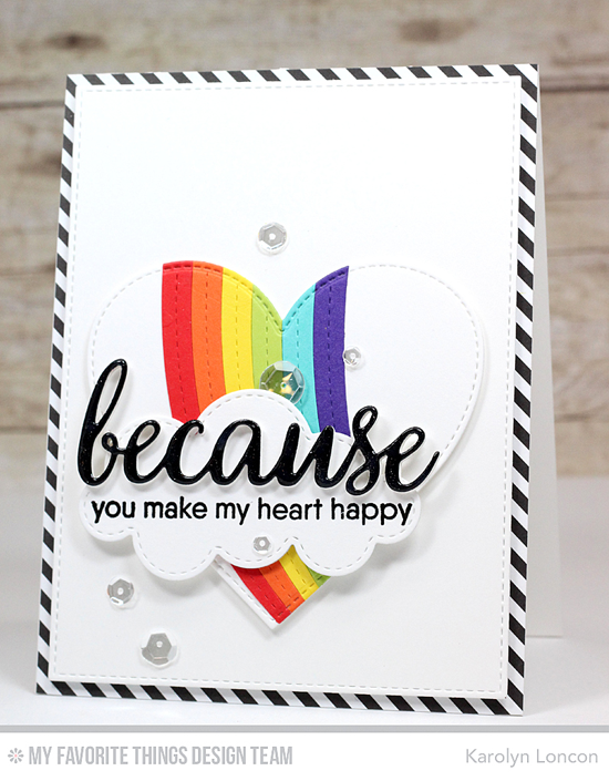 Happy Heart Card by Karolyn Loncon featuring Because You stamp set and Die-namics and End of the Rainbow, Stitched Heart STAX, and Blueprints 15 Die-namics #mftstamps