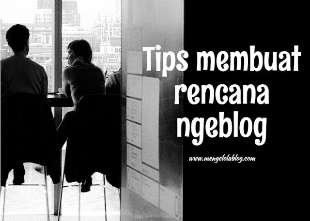Tips membuat rencana ngeblog tahun depan