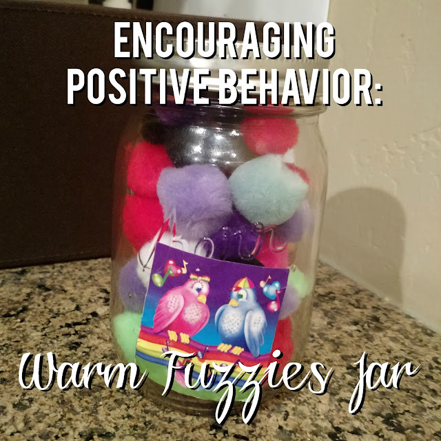 Encouraging Positive Behavior: Warm Fuzzies Jar--a simple and effective way to encourage your kids to choose positive behavior.