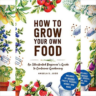 Angela Judd's Book: How to Grow Your Own Food - Home Container Gardening and Planting
