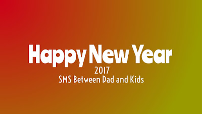 Happy New Year 2017 SMS Between Dad and Kids