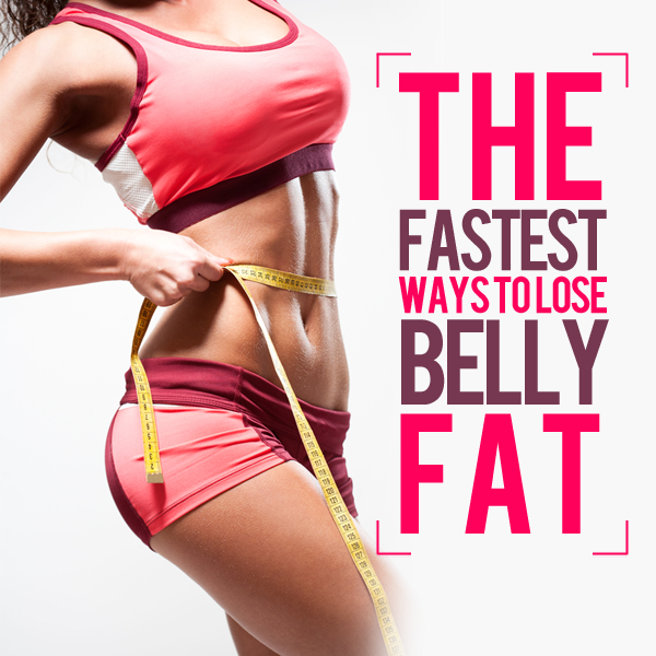 Fastest Ways to Lose Belly Fat