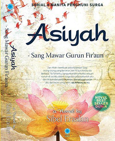 Asiyah Sang Mawar Gurun Fir'aun - Sibel Eraslan