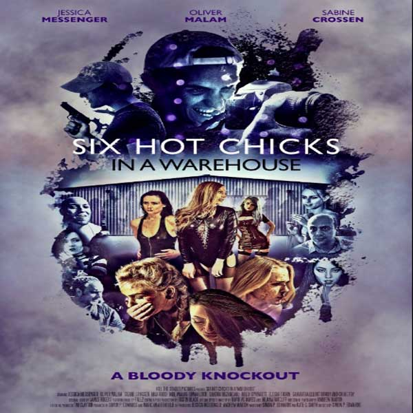 Six Hot Chicks in a Warehouse, Six Hot Chicks in a Warehouse Synopsis, Six Hot Chicks in a Warehouse Trailer, Six Hot Chicks in a Warehouse Review