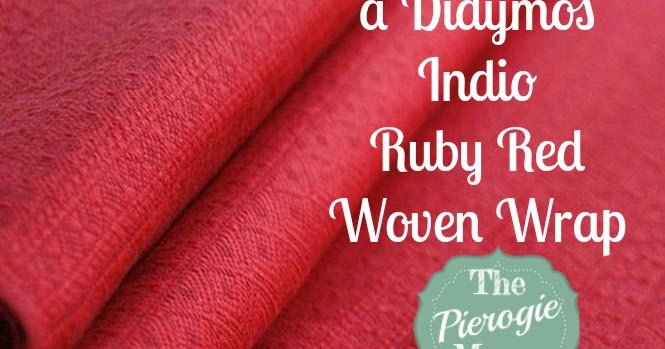 the pierogie mama win a didymos indio ruby red woven wrap. Black Bedroom Furniture Sets. Home Design Ideas