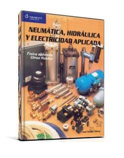 Neumática, hidráulica y electricidad aplicada – José Roldán Viloria