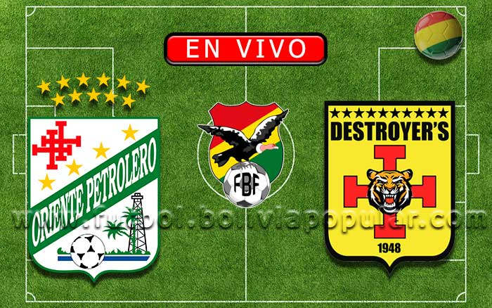 【En Vivo】Oriente Petrolero vs. Destroyers - Torneo Clausura 2019