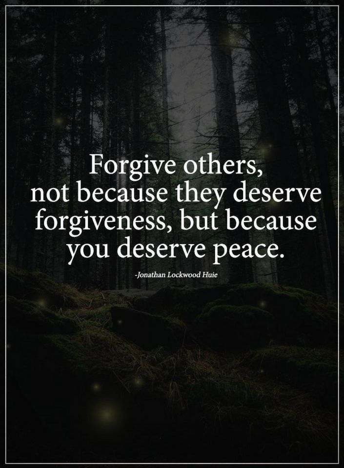 Forgive Quotes Forgive Others Not Because They Deserve Forgiveness