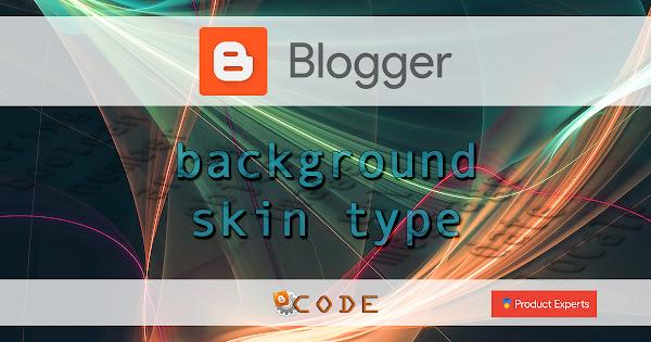 Blogger - Background skin type