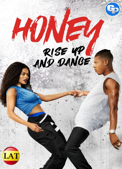 Honey: Levántate y Baila (2018) LATINO