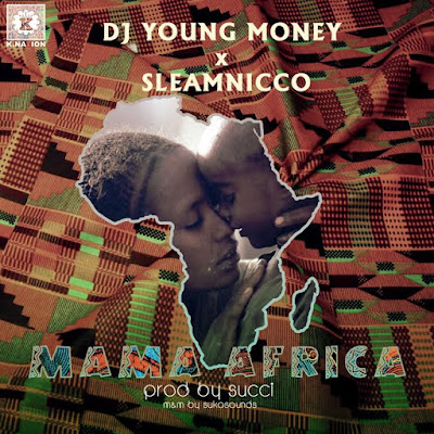 VIDEO: DJ Young Money ft Sleamnicco – Mama Africa