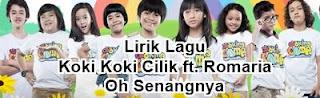 Lirik Lagu Koki Koki Cilik ft. Romaria - Oh Senangnya