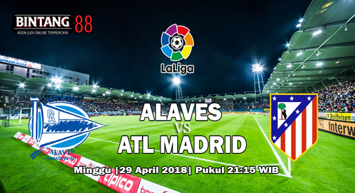 Prediksi Deportivo Alaves vs Atletico Madrid 29 April 2018