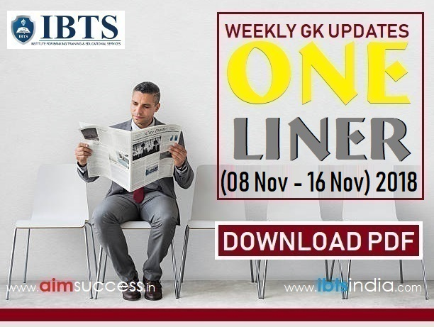Weekly Current Affairs One Liners (08 November - 13 November) 2018