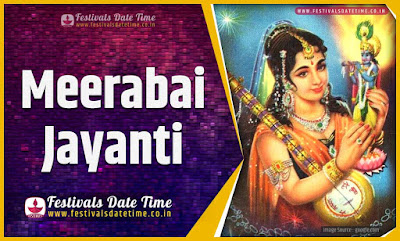 2021 Meerabai Jayanti Date and Time, 2021 Meerabai Jayanti Festival Schedule and Calendar