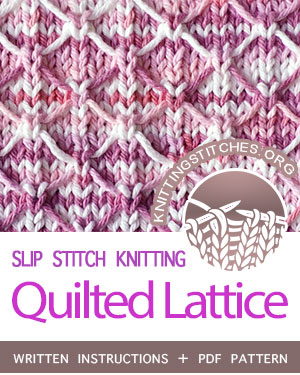 SLIP STITCH KNITTING. #howtoknit the Quilted Lattice stitch. FREE written instructions, PDF knitting pattern.  #knittingstitches #slipstitchknitting