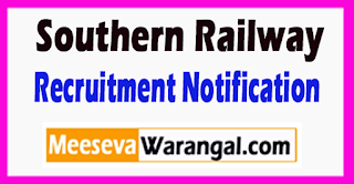 Southern Railway Recruitment Notification 2017 Last Date 31-07-2017