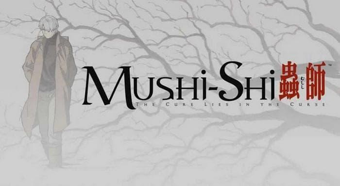 جميع حلقات انمي Mushishi S1 موشيشي الموسم الأول مترجم على عدة سرفرات للتحميل والمشاهدة المباشرة أون لاين جودة عالية
