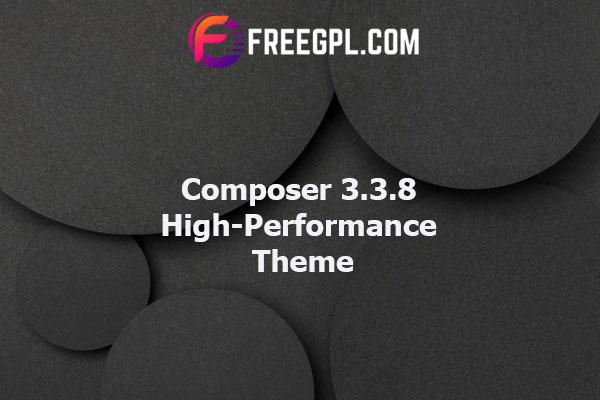 Composer High-Performance Theme Nulled Download Free