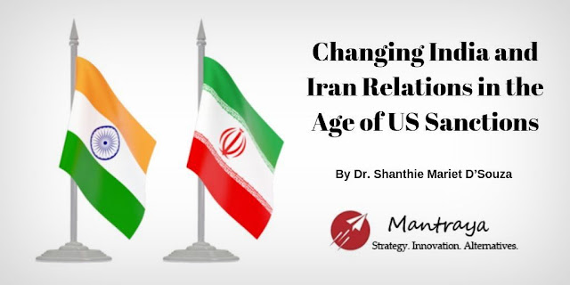 Changing India and Iran Relations in the Age of US Sanctions