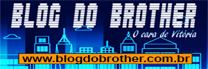 Blog do Brother - Notícias do Brasil e do Mundo