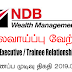 Vacancy In NDB Wealth Management   Post Of - Relationship Executive /   Trainee Relationship Executive