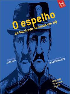 O espelho de Machado de Assis em HQ - JeosaFá e João Pinheiro