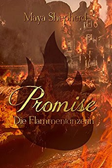 Lesemonat Februar 2018 - Promise 2 - Die Flammentänzerin von Maya Shepherd