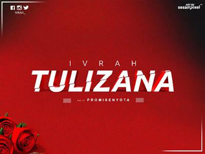 Ivrah - Tulizana